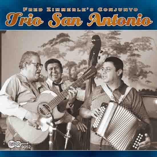 Album cover for Fred Zimmerle's Conjunto Trio San Antonio