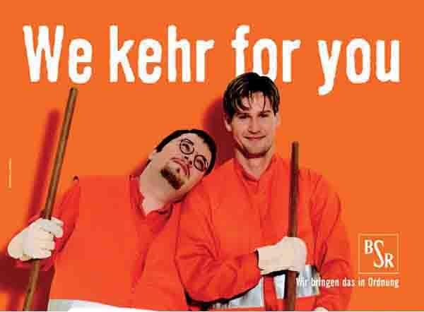"""Berliner Stadtreinigung public-service message, """"We Kehr For You."""""""