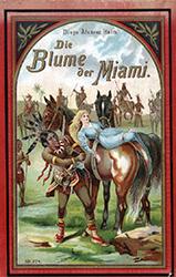 Cover of Die Blume der Miami. Eine Indianer-Erzählung