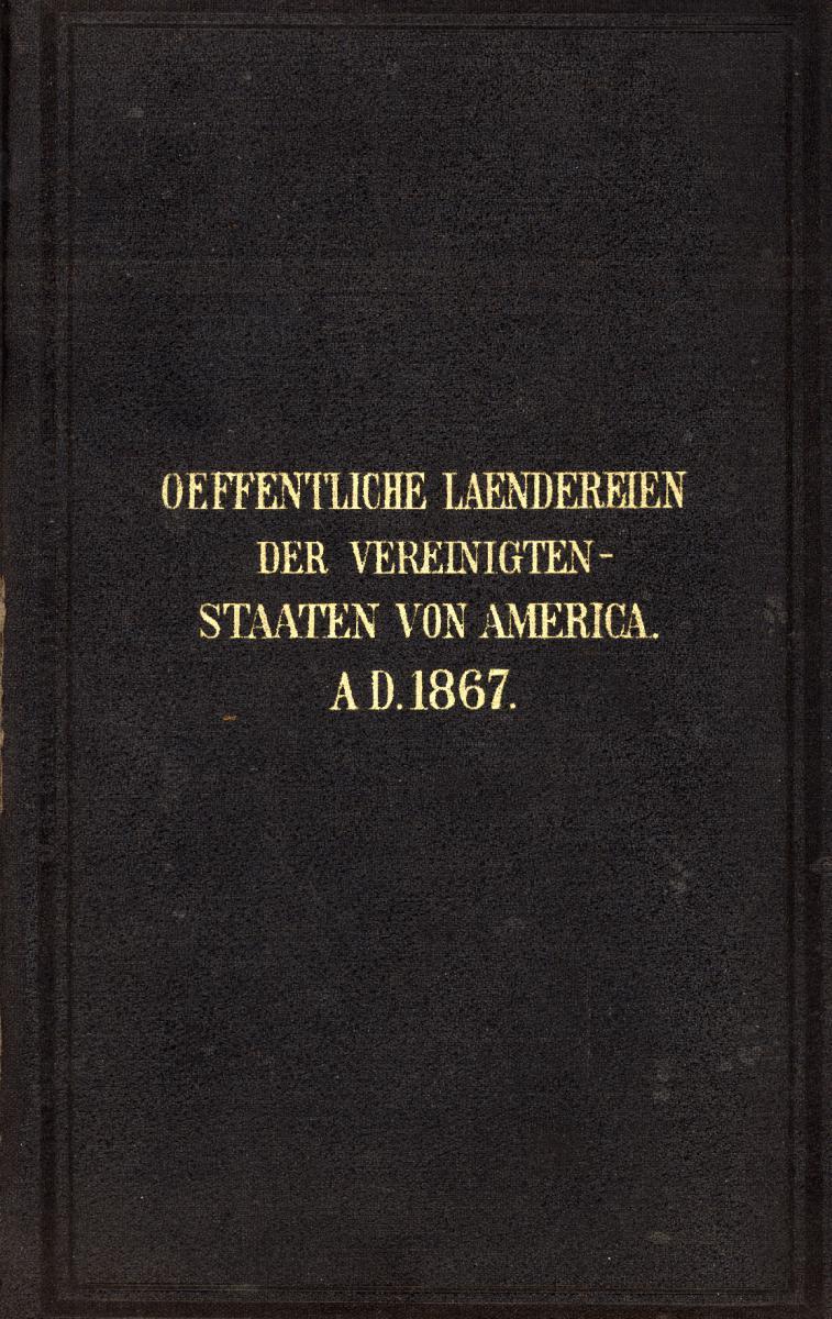 Cover of Bericht des Commissionär des General-Landamtes, der Vereinigten Staaten von Amerika, für das Jahr 1866