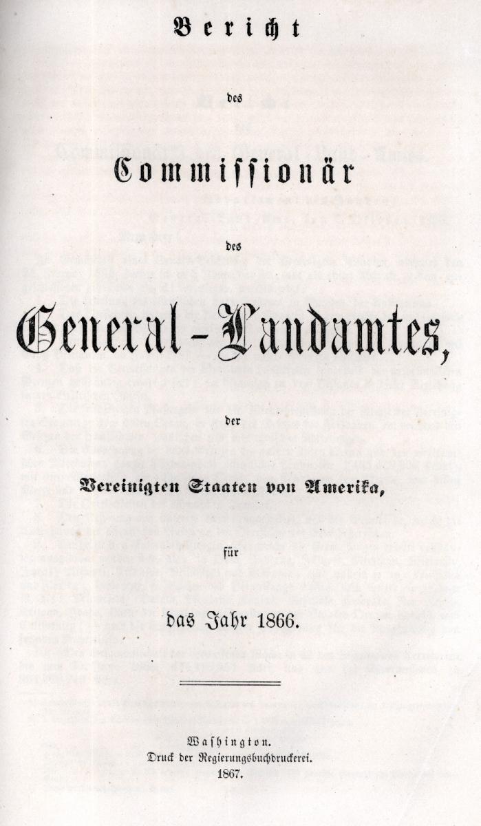 Title page of Bericht des Commissionär des General-Landamtes, der Vereinigten Staaten von Amerika, für das Jahr 1866