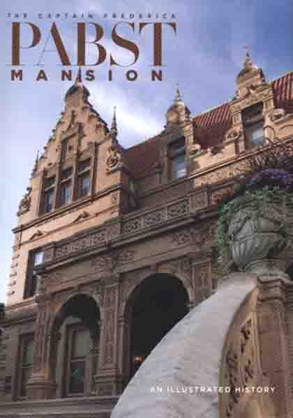 Cover of The Captain Frederick Pabst Mansion: An Illustrated History